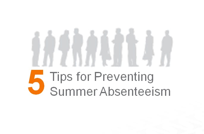 5 Tips for Preventing Employee Absenteeism This Summer