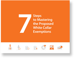 7 Step Guide to Mastering the DOL Proposed Overtime Regulations