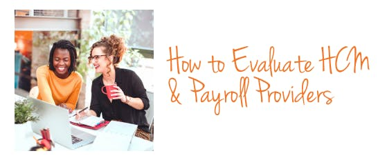 How To Evaluate HCM and Payroll Providers