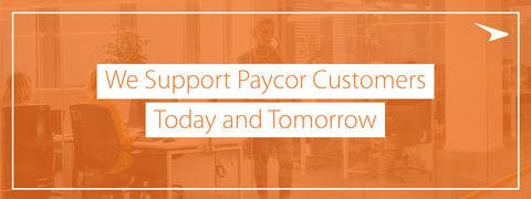 We Support Paycor Customers Today, and Tomorrow